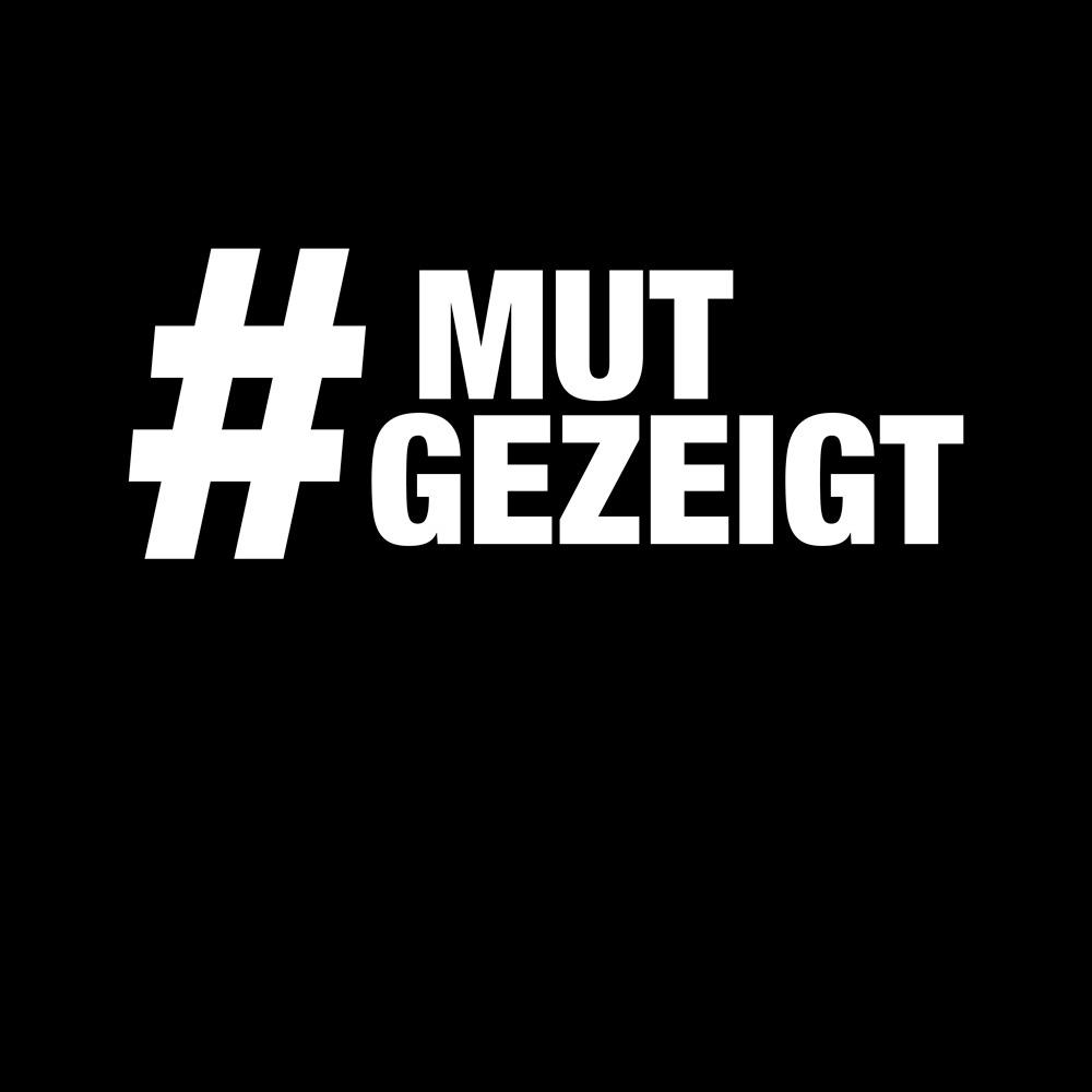 #MUTGEZEIGT